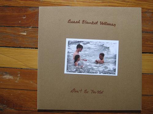 Beach Blanket Vollmar alias Justin Vollmar - Don't Be Too Old (2006, Underwater Tea Party)