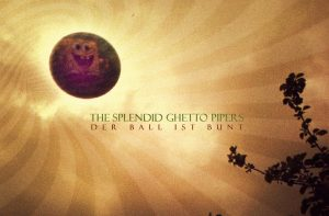 The Splendid Ghetto Pipers - Der Ball Ist Bunt (Cover)